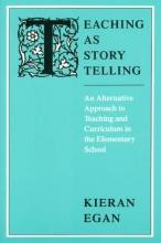 Kieran Egan Teaching as Storytelling