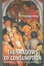 Dauvergne, Peter The Shadows of Consumption - Consequences for the Global Environment
