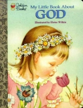 Watson, Jane Werner My Little Book About God