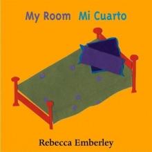 Emberley, Rebecca My Room/mi Cuarto