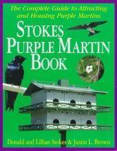Stokes, Donald The Stokes Purple Martin Book