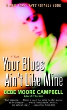 Campbell, Bebe Moore Your Blues Ain`t Like Mine