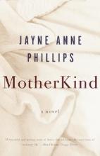 Phillips, Jayne Anne Motherkind