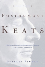 Plumly, Stanley Posthumous Keats - A Personal Biography