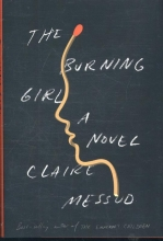 Messud, Claire Messud*The Burning Girl - A Novel