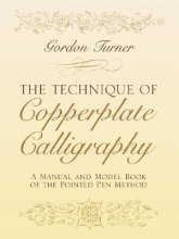 Turner, Gordon The Technique of Copperplate Calligraphy