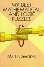 Gardner, Martin My Best Mathematical and Logic Puzzles