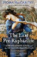 Fiona MacCarthy The Last Pre-Raphaelite