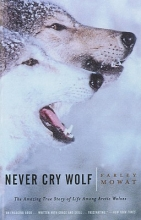 Mowat, Farley Never Cry Wolf