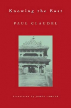 Paul Claudel,   James R. Lawler Knowing the East