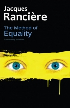 Rancière, Jacques The Method of Equality