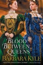Kyle, Barbara Blood Between Queens
