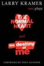 Kramer, Larry The Normal Heart and the Destiny of Me