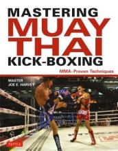 Harvey, Joe E Mastering Muay Thai Kick-Boxing