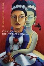 Martinez, Demetria Confessions Of A Berlitz-tape Chicana