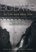 Billington, David P.,   Jackson, Donald C. Big Dams of the New Deal Era