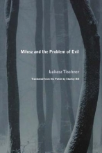 Goodkin, Richard E. Milosz and the Problem of Evil