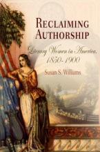 Williams, Susan S. Reclaiming Authorship