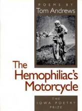 Andrews, Tom The Hemophiliac`s Motorcycle