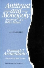 Armentano, Dominick T. Antitrust and Monopoly