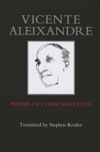 Aleixandre, Vincente Poems of Consummation