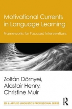 Zoltan Dornyei,   Alastair Henry,   Christine J. Muir Motivational Currents in Language Learning