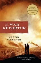 Fletcher, Martin The War Reporter