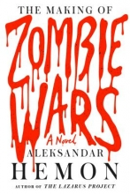 Hemon, Aleksandar The Making of Zombie Wars