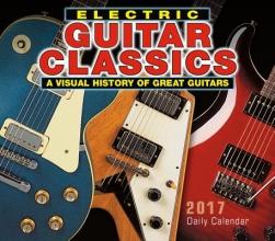 Electric Guitar Classics 2017 Calendar