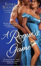 Bernard, Renee A Rogue`s Game