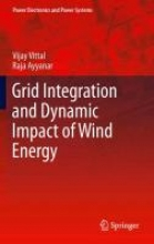 Vittal, Vijay Grid Integration and Dynamic Impact of Wind Energy