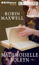 Maxwell, Robin Mademoiselle Boleyn