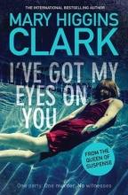 Clark, Mary Higgins I`ve Got My Eyes on You