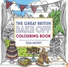 Tom Hovey,   Great British Bake Off Team Great British Bake Off Colouring Book