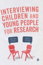 Michelle O`Reilly,   Nisha Dogra Interviewing Children and Young People for Research
