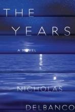 Delbanco, Nicholas The Years