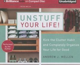 Mellen, Andrew J. Unstuff Your Life!