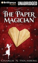 Holmberg, Charlie N. The Paper Magician
