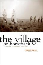 Ball, Jesse The Village on Horseback