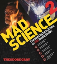 Theodore Gray Mad Science 2