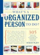 Platt, Stacey What`s a Disorganized Person to Do?