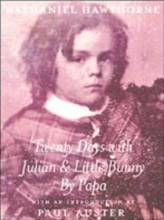 Hawthorne, Nathaniel Twenty Days with Julian & Little Bunny by Papa