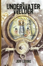 Lemire, Jeff The Underwater Welder
