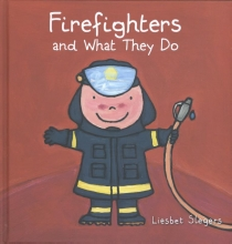 Slegers, Liesbet Firefighters and what they do