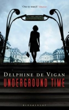 De Vigan, Delphine Underground Time