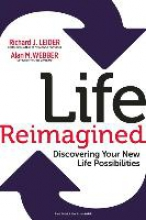 Alan M. Webber,   Richard J. Leider Life Reimagined; Discovering Your New Life Possibilities