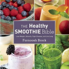 Brock, Farnoosh The Healthy Smoothie Bible