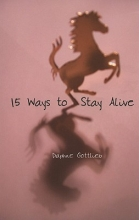 Gottlieb, Daphne 15 Ways to Stay Alive