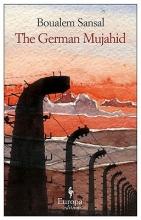 Sansal, Boualem The German Mujahid
