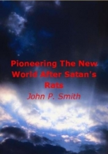 J.P  Smith Pioneering The New World After Satan`s Rats